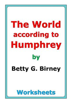 """61 pages of worksheets for the story """"The World according to Humphrey"""" by Betty G. Birney."""