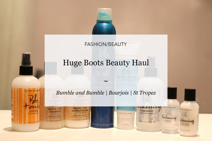 Huge Beauty Haul | Courtney Says What  #blog #blogideas #beautyhaul #boots #bumbleandbumble