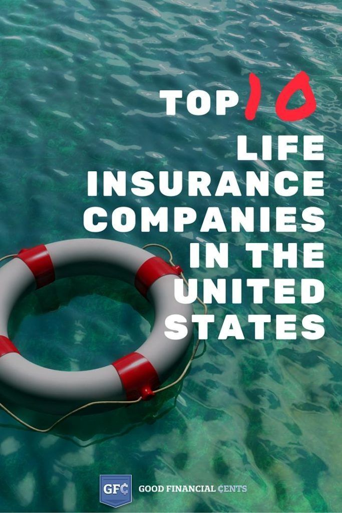 The Top 10 Best Life Insurance Companies in the United States || Good Financial Cents