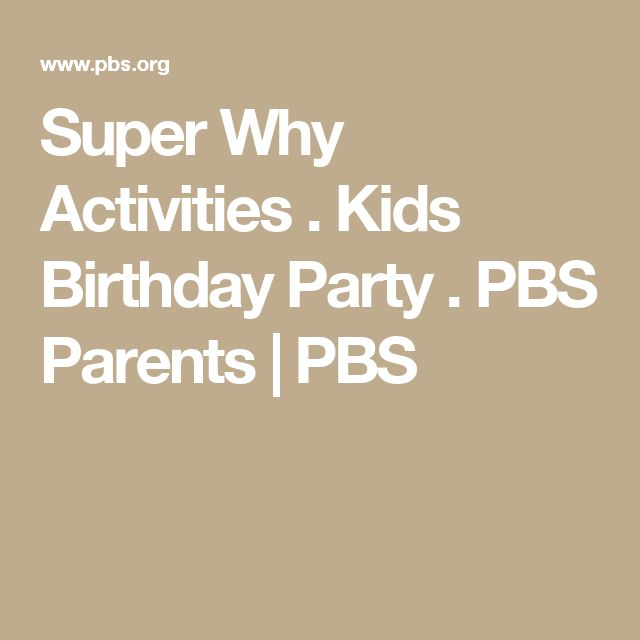 Super Why Activities . Kids Birthday Party . PBS Parents | PBS