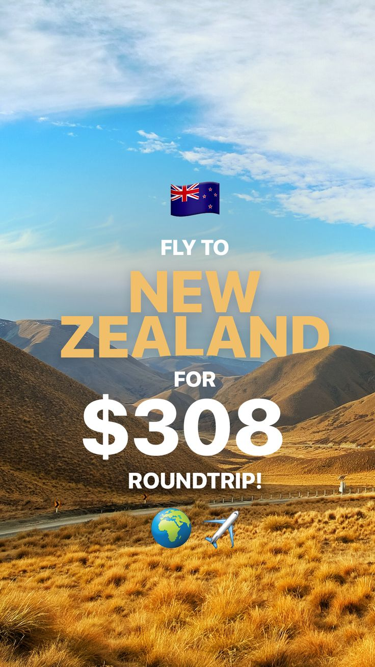 This is how you can fly to New Zealand for $308 roundtrip! ✈️ ✈️ ✈️