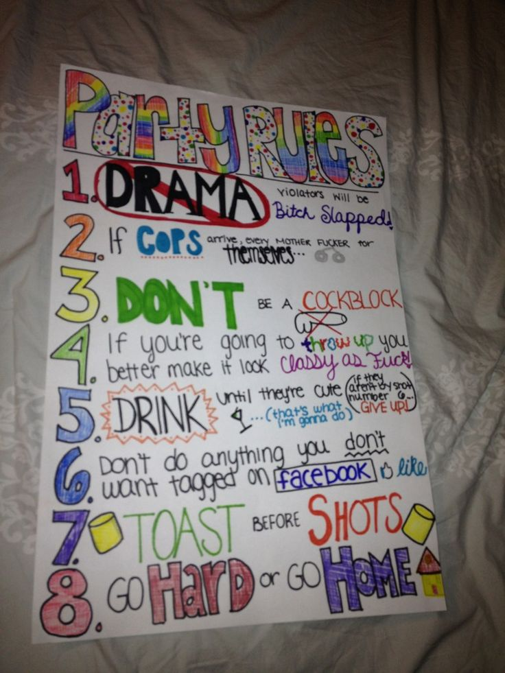 PARTY RULES- Had these written on my wall in my freshman dorm <3