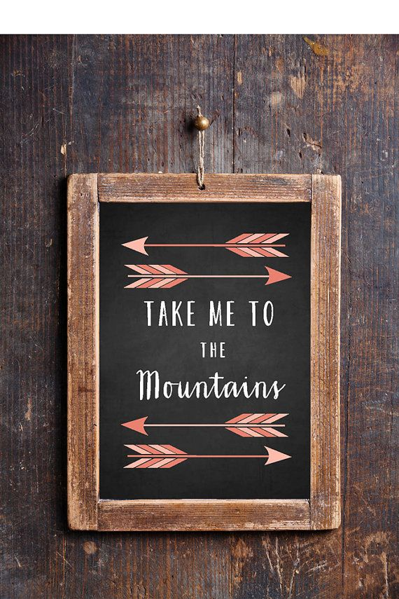 Take Me to The Mountains - Adventurer Phrase - Printable Art for the Home or Log Cabin - Instantly Downloadable Quote Poster