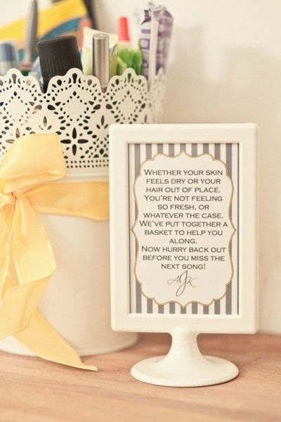 Hang this adorable sign in your wedding reception's restroom. It lets guests know they're welcome to freshen up using items you've provided--include perfume, breath mints, etc...this would be easy...dollar store frame and cute print out