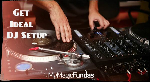 This post gives the insight on the things that you need to have the perfect DJ setup.