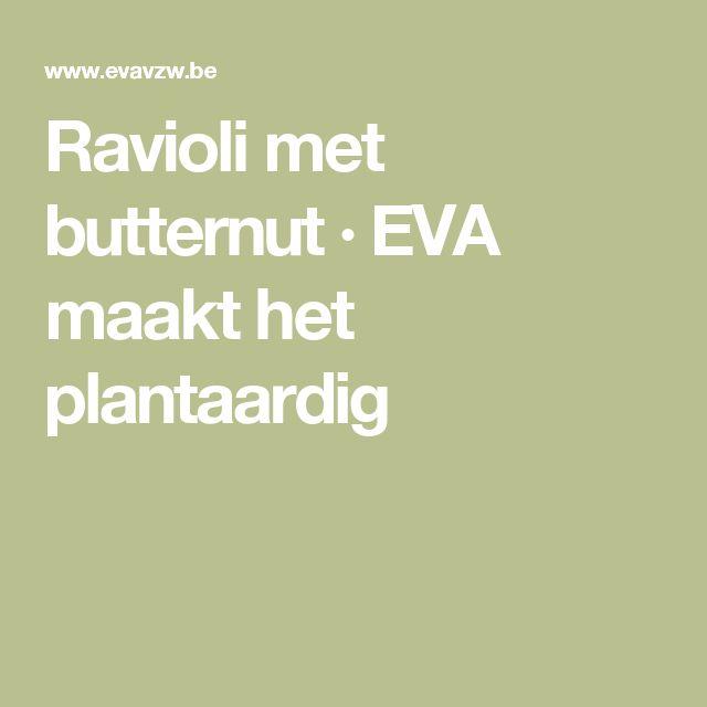 Ravioli met butternut · EVA maakt het plantaardig
