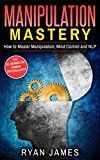 Free Kindle Book -   Manipulation: Mastery- How to Master Manipulation, Mind Control and NLP (Manipulation Series Book 2) Check more at http://www.free-kindle-books-4u.com/education-teachingfree-manipulation-mastery-how-to-master-manipulation-mind-control-and-nlp-manipulation-series-book-2/