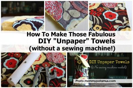 "How To Make Those Fabulous DIY ""Unpaper"" Towels (without a sewing machine!)"