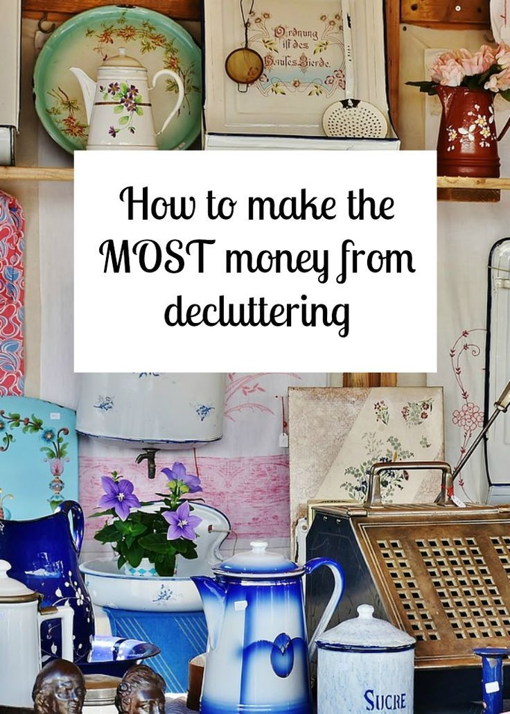How to make the MOST money from decluttering - some top tips to make the the most cash you can from your clutter #makemoney #declutter #makingmoney