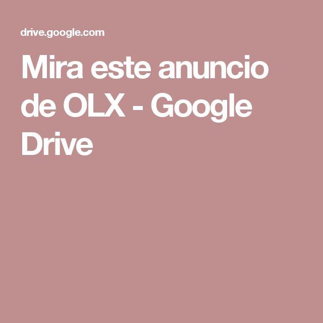 Mira este anuncio de OLX - Google Drive
