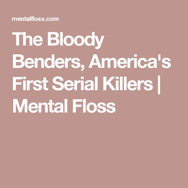 The Bloody Benders, America's First Serial Killers | Mental Floss