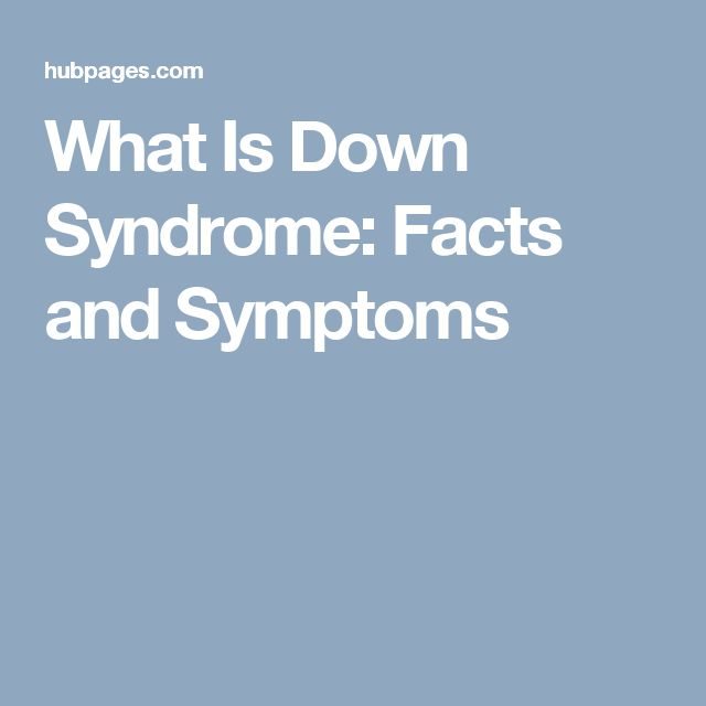 What Is Down Syndrome: Facts and Symptoms