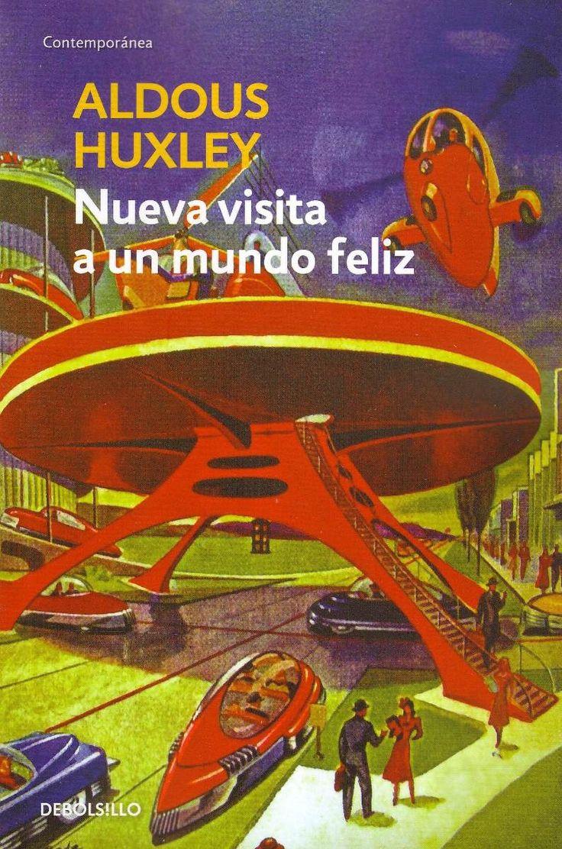 Anibal libros para todos: Nueva visita a un mundo feliz -- Aldous Huxley