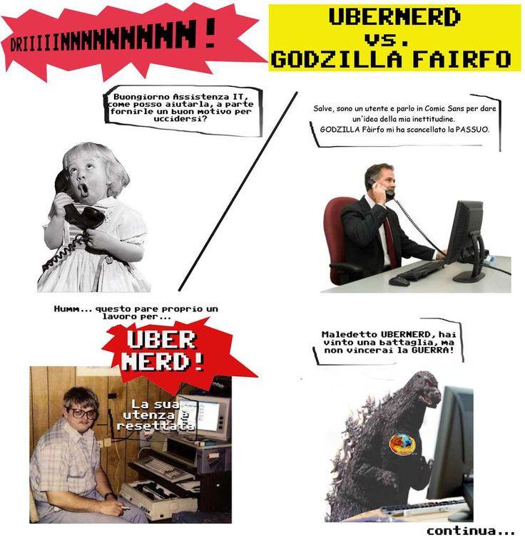 Un UTONTO chiama dicendo che GODZILLA Firefox gli ha cancellato la PASSUO. Il mio cervello (bacato), mi impone questa immagine: