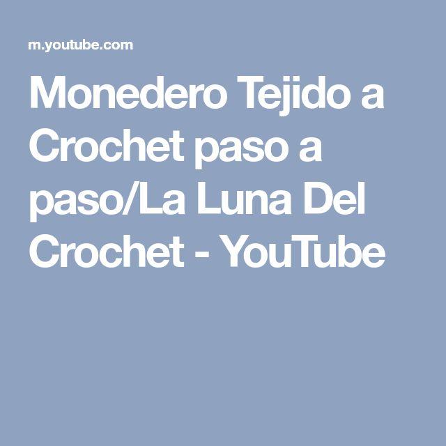 Monedero Tejido a Crochet paso a paso/La Luna Del Crochet - YouTube