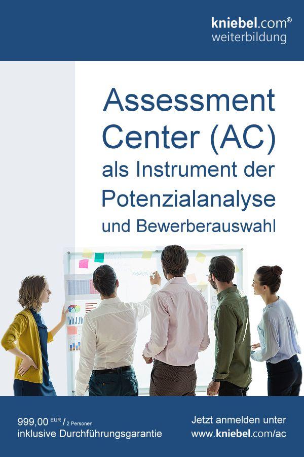 Assessment Center Als Instrument Der Potenzialanalyse Und Bewerberauswahl Bewerbung Weiterbildung Fuhrungskraft
