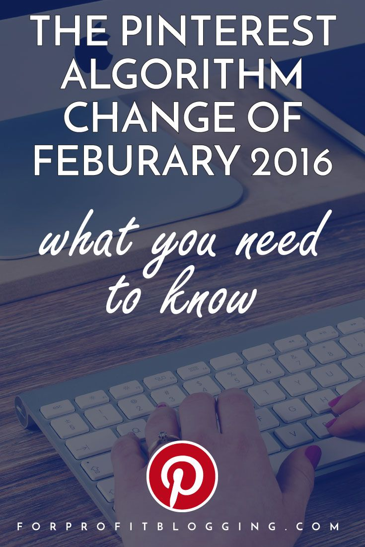 There was a Pinterest algorithm change at the beginning of February. Here are some things you need to know, and what you can do.