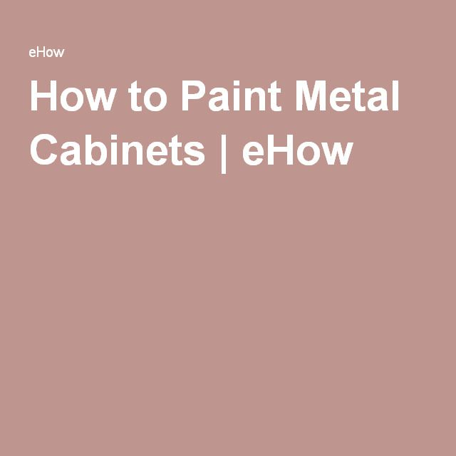 How to Paint Metal Cabinets | eHow                                                                                                                                                                                 More