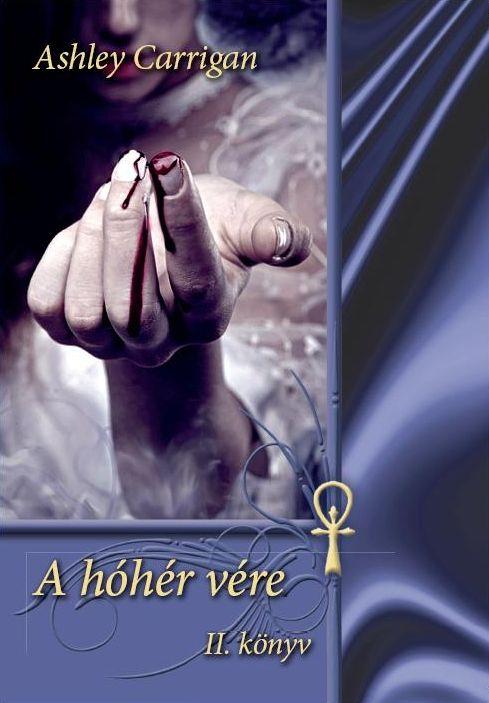 Ashley Carrigan - A hóhér vére Morwen sorozat második része e-book és nyomtatott könyv itt: http://publioboox.com/ashleycarrigan