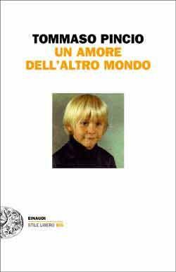 Tommaso Pincio, Un amore dell'altro mondo, Stile Libero Big