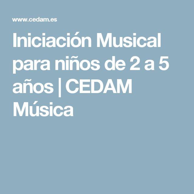 Iniciación Musical para niños de 2 a 5 años | CEDAM Música