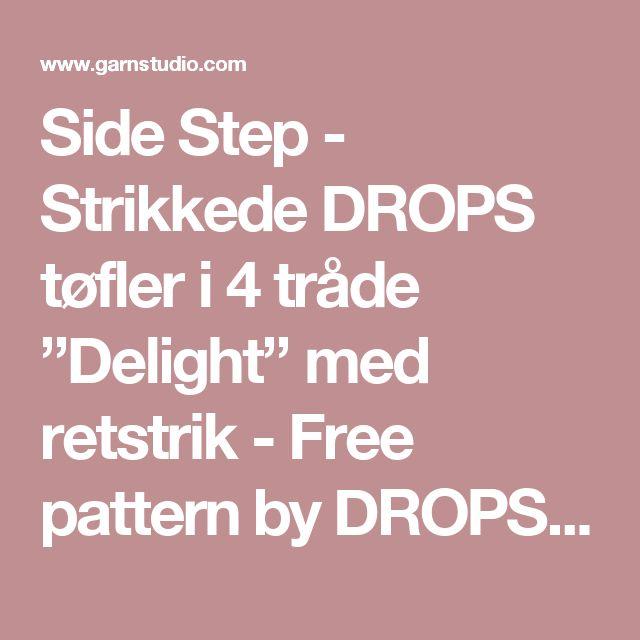 """Side Step - Strikkede DROPS tøfler i 4 tråde """"Delight"""" med retstrik - Free pattern by DROPS Design"""