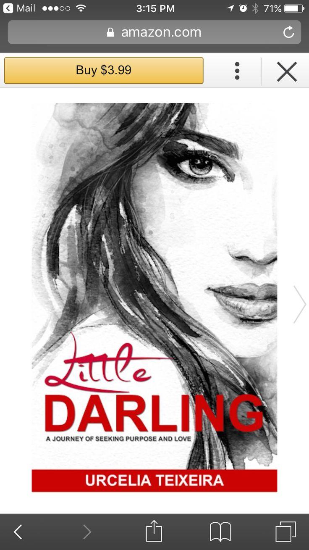 Urcelia Teixeira Author: Contemporary Romance Fiction https://www.amazon.com/Little-Darling-journey-seeking-purpose-ebook/dp/B071ZFLB9Q/ref=sr_1_20?s=books&ie=UTF8&qid=1495707877&sr=1-20&keywords=little+darling