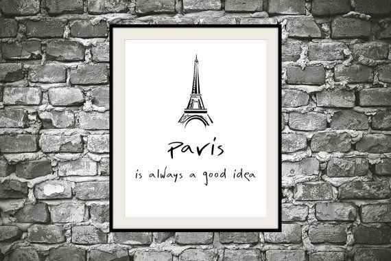 Printable inspirational wall art Paris is always a good idea by mntpaperwork