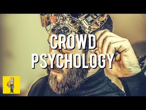 How PEOPLE are CONTROLLED by CROWD PSYCHOLOGY | The Crowd by Gustave Le Bon - YouTube