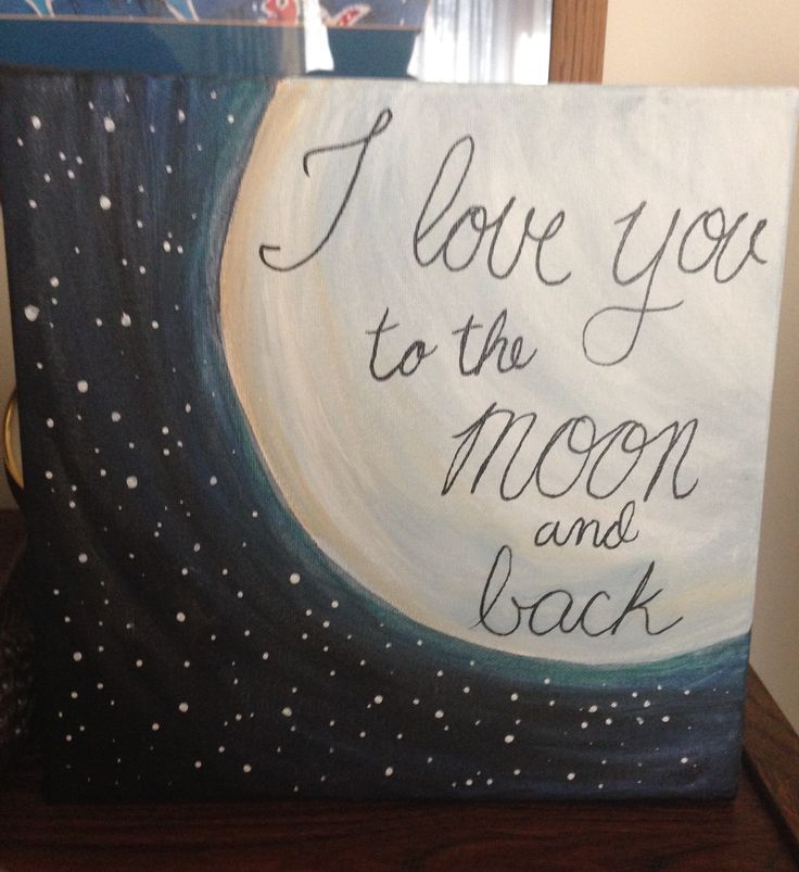 """I love you to the moon and back.""  Canvas, Craft, Moon, I, Love, You"
