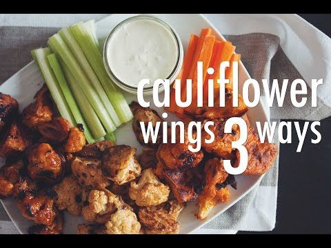 CAULIFLOWER WINGS 3 WAYS (VEGAN) | hot for food - YouTube
