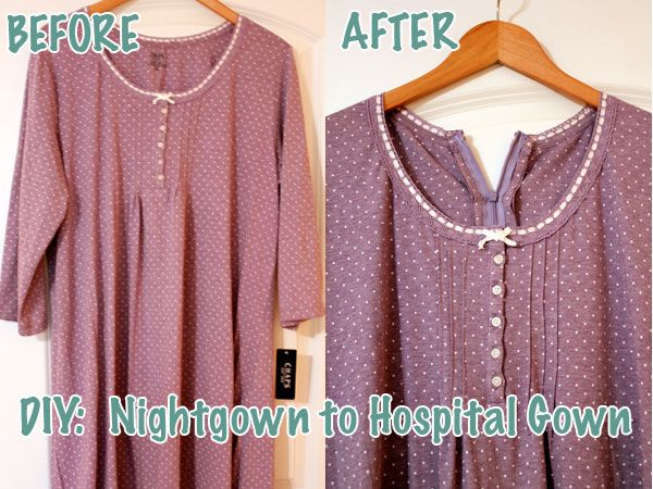 DIY Hospital Gown | Hellobee Could def pick out a cuter night gown and apply the same changes!! Great idea