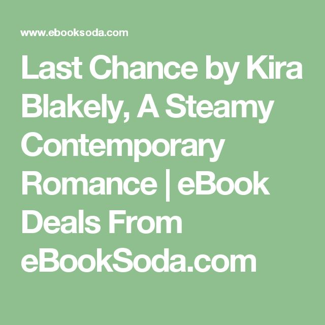 Last Chance by Kira Blakely, A Steamy Contemporary Romance | eBook Deals From eBookSoda.com