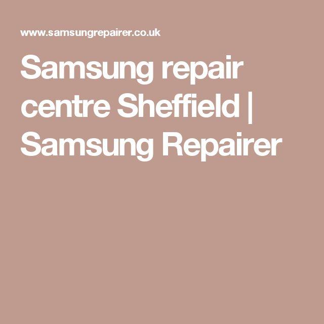 Samsung repair centre Sheffield | Samsung Repairer