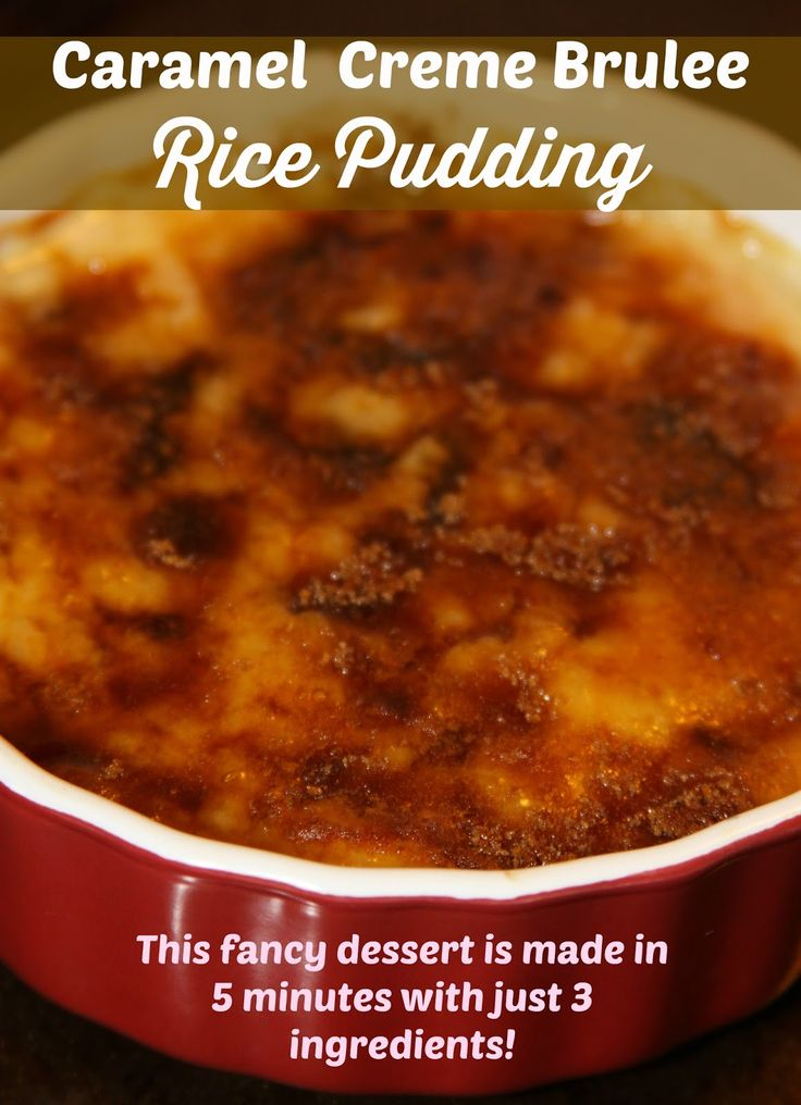Caramel Creme Brulee Rice Pudding | Rice Puddings, Creme Brulee and ...