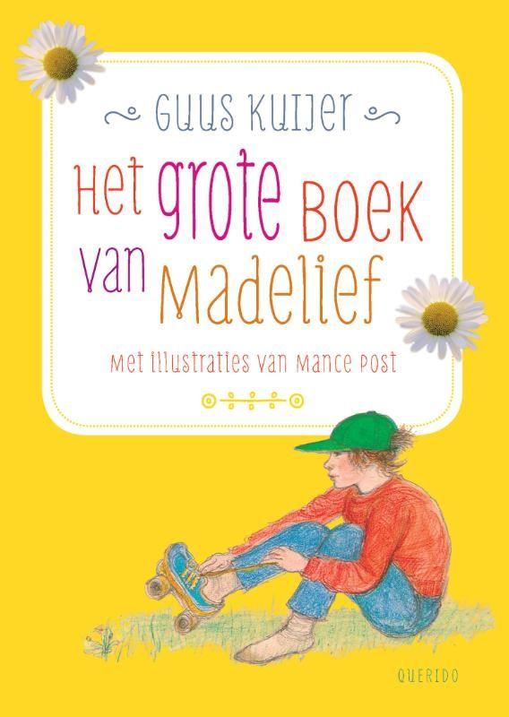 Het grote boek van Madelief - Guus Kuijer 6-9 jaar
