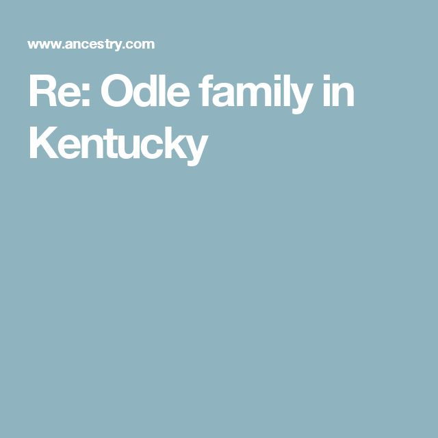 Re: Odle family in Kentucky