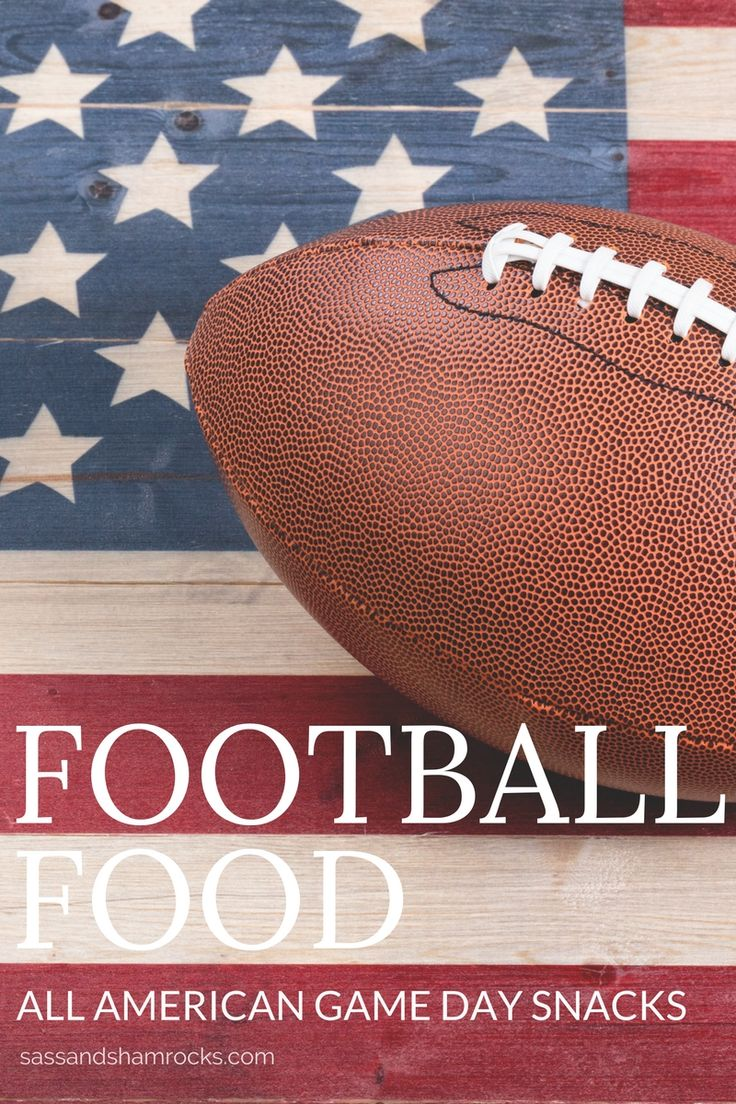 Football Food, the ultimate game day snacks!