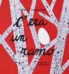 Topipittori - C'era un ramo  - copertina 4-6 ANNI