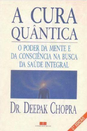 Título: A Cura Quântica Autor: Deepak Chopra Gênero: História Editora: Best Seller A Cura Quantica é uma brilhante investigação da habilidad...