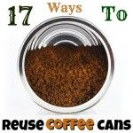 17 Useful and Creative Ways to Reuse Coffee Cans Now