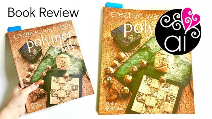 Book Review   Creative ways with Polymer Clay by Dotty McMillan