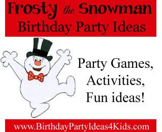 Frosty the Snowman birthday party theme!  Fun ideas for party games, activities and more!   #holiday #winter #party    http://birthdaypartyideas4kids.com/frosty-party.html