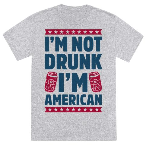 """This funny fourth of july shirt is perfect for true patriots who just love to drink beer, bbq and shoot off fireworks because """"I'm not drunk I'm American."""" This usa shirt is great for fans of merica memes, patriotic shirts and funny usa jokes."""