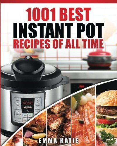 Instant Pot Cookbook 1001 Best Instant Pot Recipes of All Time Instant Pot Instant Pot Slow Cooker Slow Cooking Meals Instant Pot For Two Crock Pot Electric Pressure Cooker Vegan Paleo Diet >>> AMAZON Great Sale