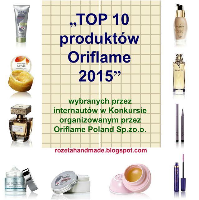 """Rozeta handmade: """"TOP 10 produktów Oriflame 2015"""" zdaniem internautów:-)"""