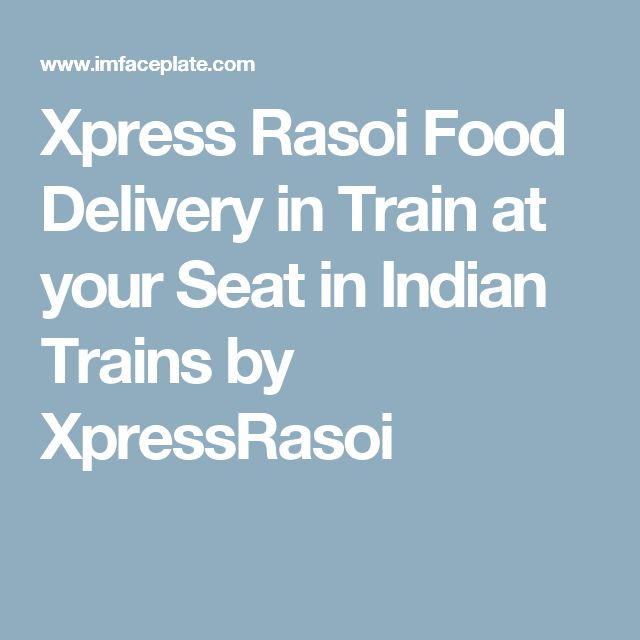 Xpress Rasoi Food Delivery in Train at your Seat in Indian Trains by XpressRasoi