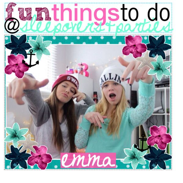 Fun Things To Do At Sleepovers And Parties With Your