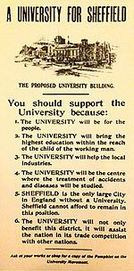 Sheffield was the only large city in England without a University. Steelworkers, coal miners, factory workers and the people of Sheffield donated over £50,000 in 1904 to help found the University of Sheffield