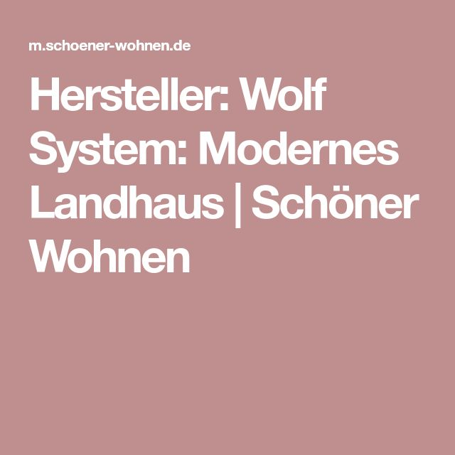 Hersteller: Wolf System: Modernes Landhaus | Schöner Wohnen